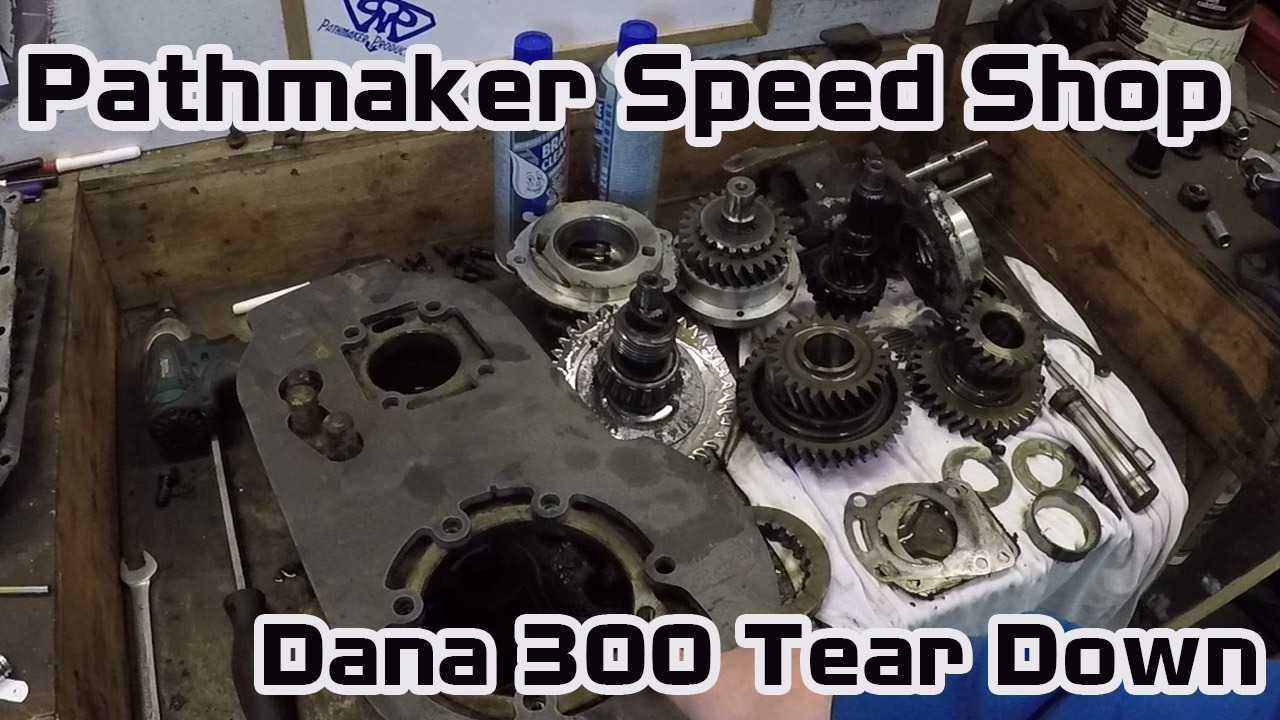 Pathmaker Speed Shop – Feb 2018 Projects – Dana300 Teardown