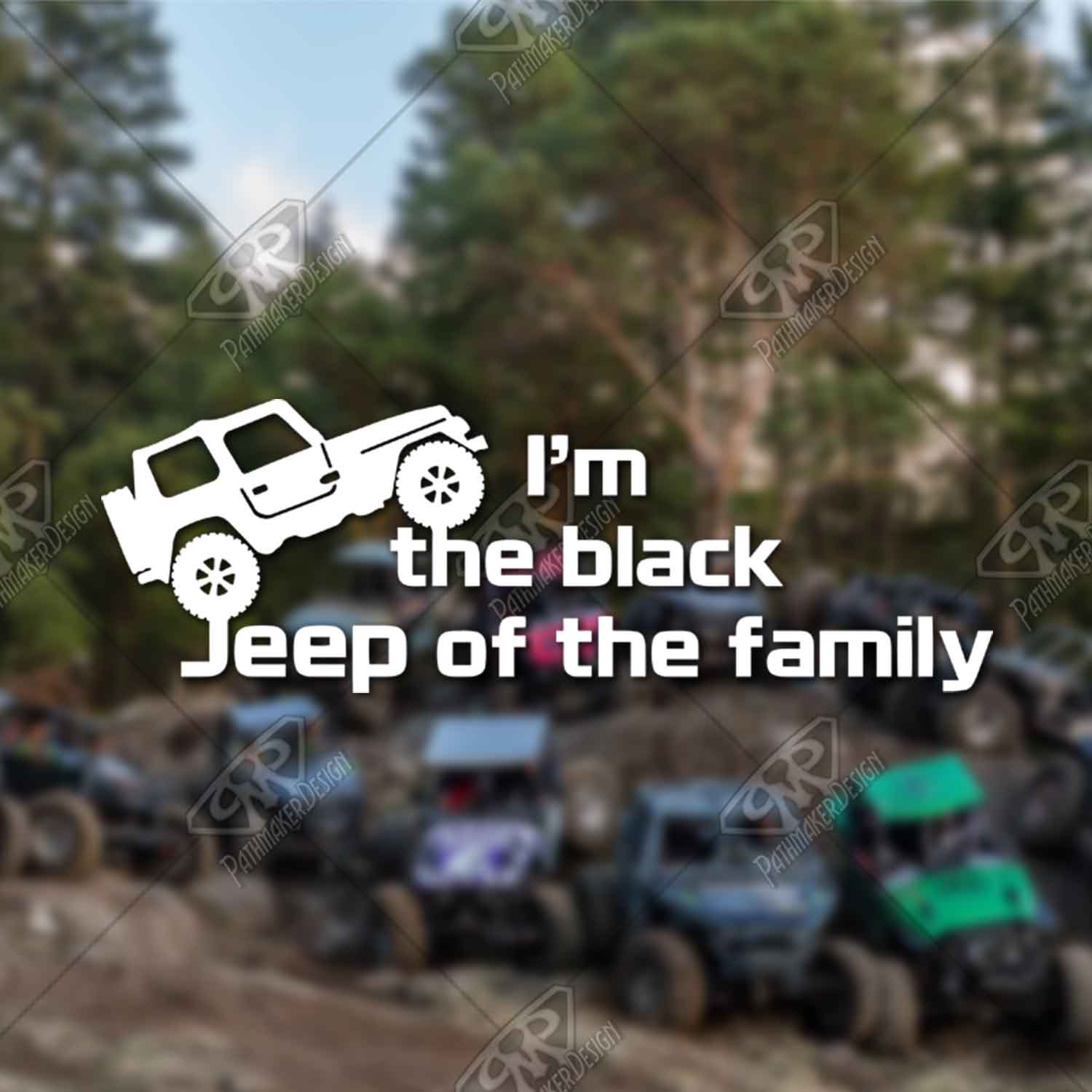 Black Jeep Of The Family Vinyl Decal Pathmaker Productions